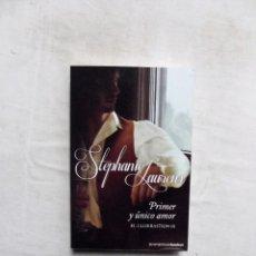 Libros de segunda mano: NOVELA ROMANTICA - PRIMER Y UNICO AMOR EL CLUB BASTION III DE STEPHANIE LAURENS. Lote 297354408