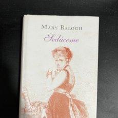 Libros de segunda mano: SEDÚCEME. MARY BALOGH. CIRCULO DE LECTORES. BARCELONA, 2013. Lote 297385013