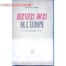 Libros de segunda mano: DERNIERS JOURS DE L´EUROPE. UN VOYAGE DIPLOMATIQUE EN 1939. PER GREGOIRE GAFENCO. DU MEME AUEUR: PRE. Lote 166255