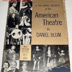 Libros de segunda mano: DANIEL BLUM - A PICTORIAL HISTORY OF THE AMERICAN THEATRE (1900-1956). Lote 26537833