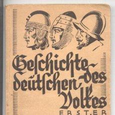 Libros de segunda mano: GESCHICHTE DES DEUTSCHEN VOLKES.TEIL 1:VON DER URZEIT BIS ZUM ENDE DES MITTELALTERS. 1938. ALEMÁN. Lote 25990847