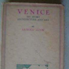 Libros de segunda mano: VENICE -ITS STORY, ARCHITECTURE AND ART-.. Lote 9314373