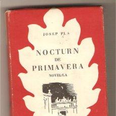 Libros de segunda mano: NOCTURN DE PRIMAVERA .-JOSEP PLA. Lote 26879364