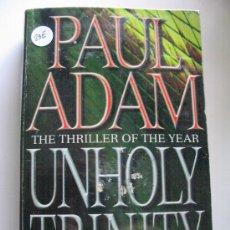 Libros de segunda mano: UNHOLY TRINITYP ADAM. Lote 4862698