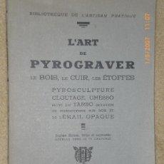 Libros de segunda mano: L´ART DE PYROGRAVER LE BOIS, LE CUIR, LES ÉTOFFES...(EN FRANCÉS,SOBRE ARTE DEL PIROGRABADO). Lote 22130635