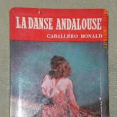 Libros de segunda mano: LA DANSE ANDALOUSE, POR JOSÉ M. CABALLERO BONALD (LA DANZA ANDALUZA, EN FRANCÉS). Lote 25823619