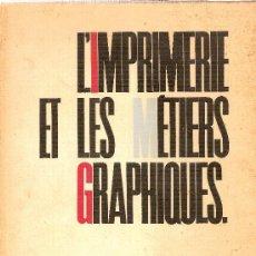Libros de segunda mano: L'IMPRIMERIE ET LES MÉTIERS GRAPHIQUES. NOTIONS ESSENTIELLES PRÉSENTÉES PAR (13 AUTHORS).. Lote 15010201