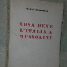 Libros de segunda mano: COSA DEVE L´ ITALIA A MUSSOLINI.. Lote 24722607