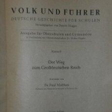 Libros de segunda mano: KLASSE 8: DER WEG ZUM GROSSDEUTSCHEN REICH (EN ALEMÁN, BISMARCK,HITLER,1943). Lote 22465141