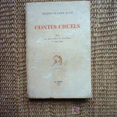 Libros de segunda mano: VILLIERS DE L´ISLE-ADAM. CONTES CRUELS. 1943. EDICIÓN DE 500 EJEMPLARES.. Lote 5225595