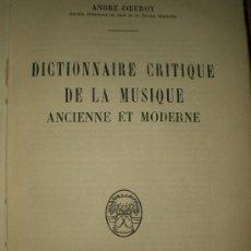 Libros de segunda mano: DICTIONNAIRE CRITIQUE DE LA MUSIQUE ANCIENNE ET MODERNE. (DICCIONARIO CRÍTICO DE MÚSICA, EN FRANCÉS). Lote 25694036