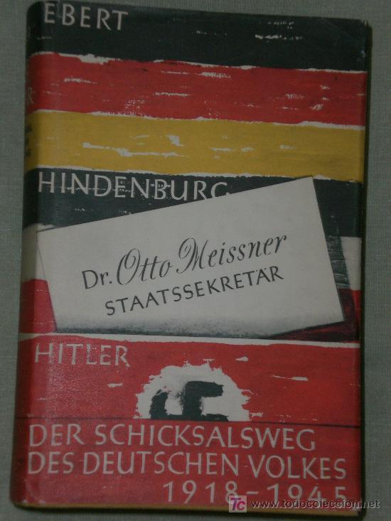 STAATSSEKRETÄR UNTER EBERT - HINDENBURG - HITLER...(MEMORIAS DE OTTO MEISSNER, EN ALEMÁN) (Libros de Segunda Mano - Otros Idiomas)