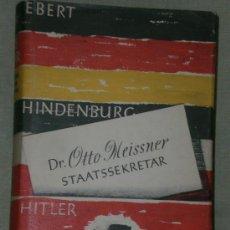 Libros de segunda mano: STAATSSEKRETÄR UNTER EBERT - HINDENBURG - HITLER...(MEMORIAS DE OTTO MEISSNER, EN ALEMÁN). Lote 27253757