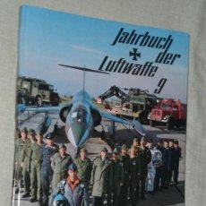 Libros de segunda mano: JAHRBUCH DER LUFTWAFFE. FOLGE 9 - 1972 .(AVIACIÓN ALEMANA, EN ALEMÁN). Lote 26805076