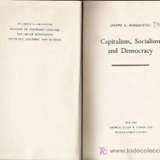 Libros de segunda mano: CAPITALISM, SOCIALISM AND DEMOCRACY. JOSEPH A. SCHUMPETER. GEORGE ALLEN & UNWIN. 1959.. Lote 21438382