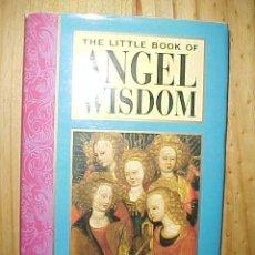 Libros de segunda mano: THE LITTLE BOOK OF ANGEL WISDOM. COMPILED BY PETER LAMBORN WILSON. *. Lote 15763037