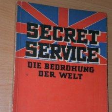 Libros de segunda mano: SECRET SERVICE: DIE BEDROHUNG DER WELT (EN ALEMÁN, 1940). Lote 26287543