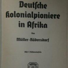 Libros de segunda mano: DEUTSCHE KOLONIALPIONIERE IN AFRIKA. (EN ALEMÁN, 1938). Lote 26287545