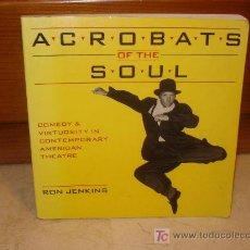 Libros de segunda mano: ACROBATS OF THE SOUL - COMEDY & VIRTUOSITY IN CONTEMPORARY AMERICAN THEATRE. Lote 7118430
