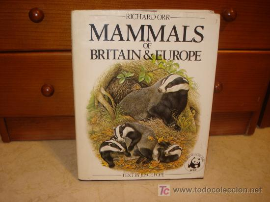 RICHARD ORR - MAMMALS OF BRITAIN AND EUROPE (Libros de Segunda Mano - Otros Idiomas)