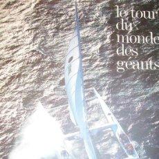 Libros de segunda mano: LE TOUR DU MONDE DES GÉANTS ,MARTIN RAGET GILLES, RACE, 31X24, 2001, 124 PP. VELEROS VELA. Lote 12173073