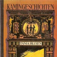 Libros de segunda mano: 'KAMINGESCHICHTEN', DE TANIA BLIXEN. 1958. EN ALEMÁN.. Lote 9587827