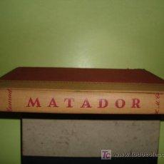 Libros de segunda mano: MATADOR - BARNABY CONRAD - IMPRESO USA ( FOTOS ADICIONALES ) * AÑO 1952 *. Lote 12384629