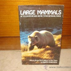 Libros de segunda mano: LARGE MAMMALS OF YELLOWSTONE AND GRAND TETON NATIONAL PARKS -1978. Lote 8000363