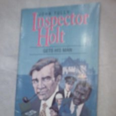 Libros de segunda mano: INSPECTOR HOLT, GETS HIS MAN DE JOHN TULLY. Lote 8074286