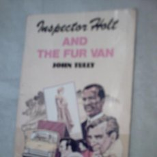 Libros de segunda mano: INSPECTOR HOLT AND THE FUR VAN DE JOHN TULLY. Lote 8074306