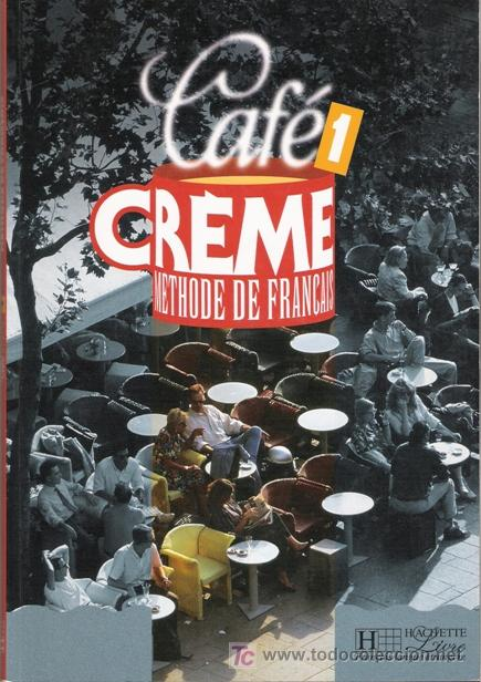 Cafe Creme Methode De Francais