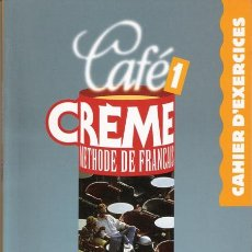 Libros de segunda mano: CAFE CREME. METHODE DE FRANÇAIS. 1. CAHIER D'EXERCISES. HACHETTE LIVRE. 1997.. Lote 18874405