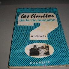 Libros de segunda mano: LES LIMITES DE LA VIE HUMAINE (ALFRED SAUVY). Lote 27111616