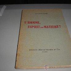 Libros de segunda mano: L'HOMME, ESPIRIT OU MATIÈRE? (CHARLES MAYER). Lote 26165491