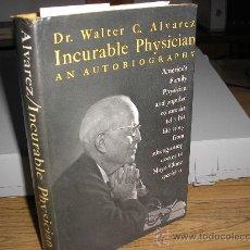 Livros em segunda mão: INCURABLE PHYSICIAN AN AUTOBIOGRAPHY (DR. WALTER C. ALVAREZ). Lote 26628897