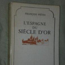 Libros de segunda mano: L´ESPAGNE DU SIÈCLE D´OR (EN FRANCÉS, SOBRE EL SIGLO DE ORO ESPAÑOL). Lote 27109915