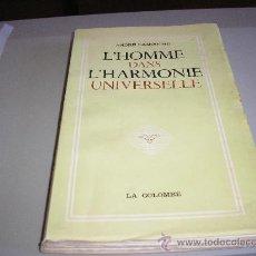Libros de segunda mano: L'HOMME DANS L'HARMONIE UNIVERSELLE (ANDRÉ LAMOUCHE). Lote 26832258