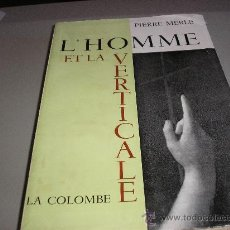 Libros de segunda mano: L'HOMME ET LA VERTICALE (PIERRE MERLE). Lote 27346265