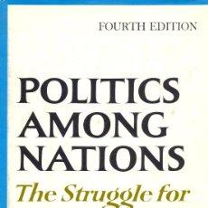 Libros de segunda mano: HANS J. MORGENTHAU. POLITICS AMONG NATIONS. NEW YORK, 1967. DIRI. Lote 9400236
