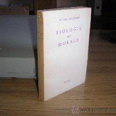 Libros de segunda mano: BIOLOGIE ET MORALE (DR. PAUL CHAUCHARD). Lote 27506614