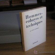 Libros de segunda mano: HOMMES-COBAYES ET TECHNIQUES (HEINZ GARTMANN). Lote 25897091