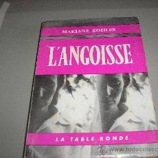Libros de segunda mano: L'ANGOISSE (MARIANE KOHLER). Lote 25897152