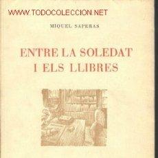 Libros de segunda mano: ENTRE LA SOLEDAT I ELS LLIBRES.1955.CATALAN.. Lote 1743807