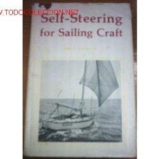 Libri di seconda mano: SELF-STEERING FOR SAILING CRAFT. USA 1974.INGLES. FOTOS. Lote 2048875