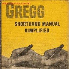 Libros de segunda mano: 'GREGG - SHORTHAND MANUAL SIMPLIFIED'.MANUAL DE TAQUIGRAFÍA. 1960. TAPAS DURAS. EN INGLÉS.. Lote 22245647