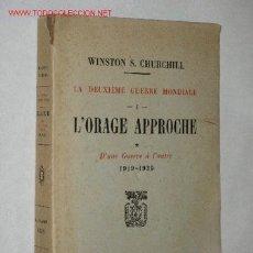 Libros de segunda mano: L´ORAGE APPROCHE. D´UNE GUERRE A L´AUTRE 1919-1939, POR WINSTON S. CHURCHILL. 1948. Lote 23135774