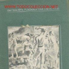 Libros de segunda mano: GOLDAKETAN ATZERRI EUSKELERRI - ZAITEGI ETA PLAZAOLA'TAR IOKIN PH.D. .....1946....POESÍA. Lote 19230537
