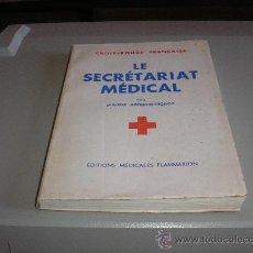 Libros de segunda mano: LE SECRÉTARIAT MÉDICAL (JEANNE ARNAUD-FICHOT). Lote 26992302