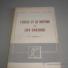 Libros de segunda mano: L'EGLISE ET LA RUPTURE DU LIEN CONJUGAL (R. P. TESSON S.J.). Lote 26786594