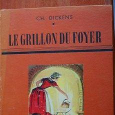 Libros de segunda mano: CHARLES DICKENS - LE GRILLON DU FOYER. Lote 9806613
